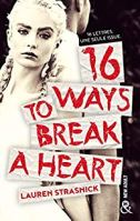 16 ways to break a heart