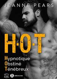H.O.T - Hypnotique, Obstiné, Ténébreux